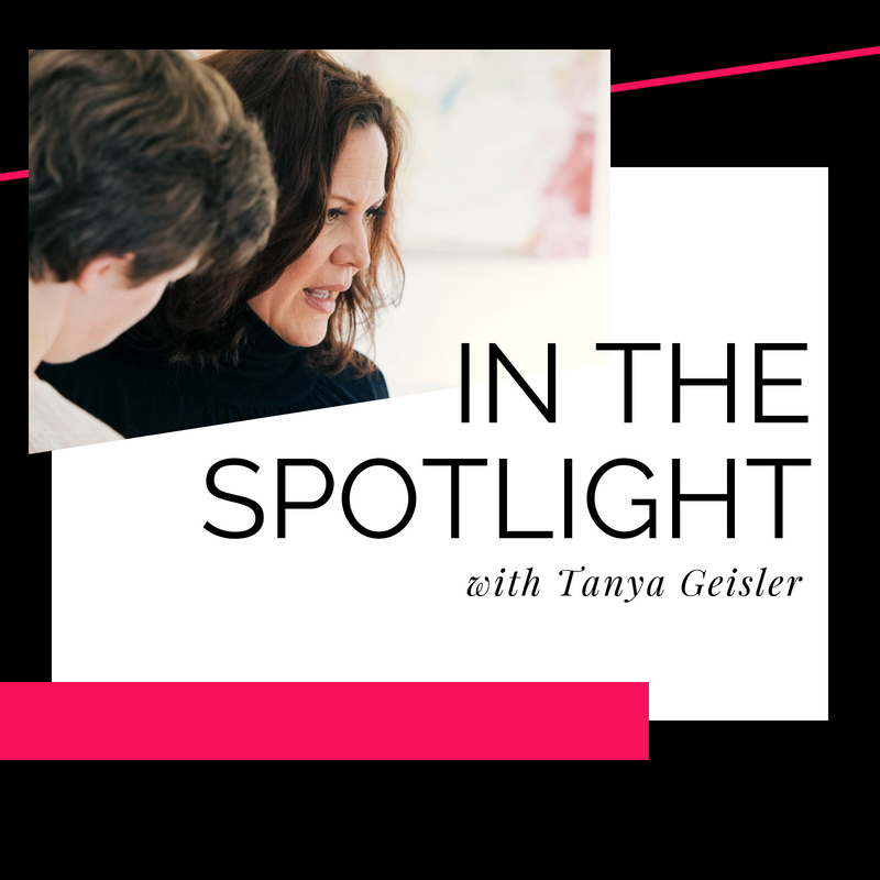 In the Spotlight Podcast with Tanya Geisler
