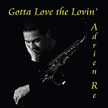 Adrien Re - Gotta Love the Lovin' (2014)