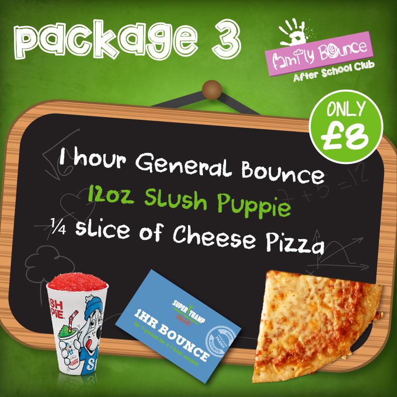 Package 3 = Bounce, 12oz slush, 1/4 pizza slice - £8