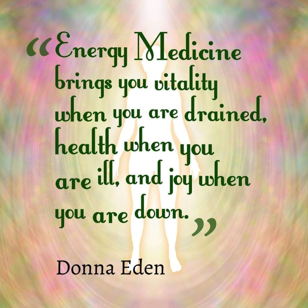 Donna-Eden-Quote-On-Energy-Medicine-1024x1024.jpg