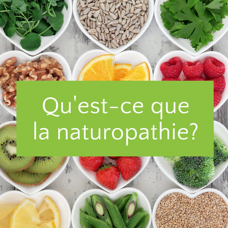 Qu'est-ce que la naturopathie?