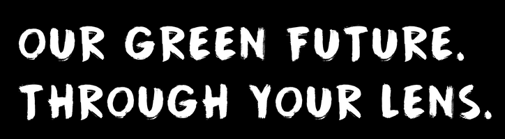 OUR+GREEN+FUTURE.THROUGH+YOUR+LENS.+(1).png