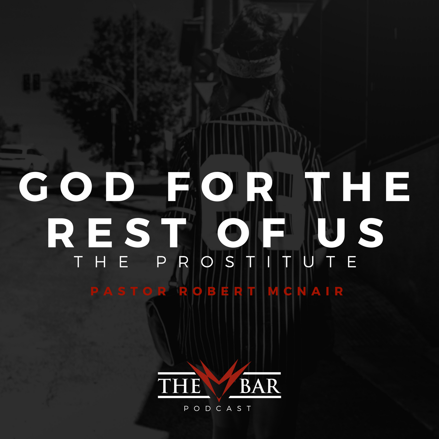 The-BAR-Podcsat-God-For-The-Prostitute
