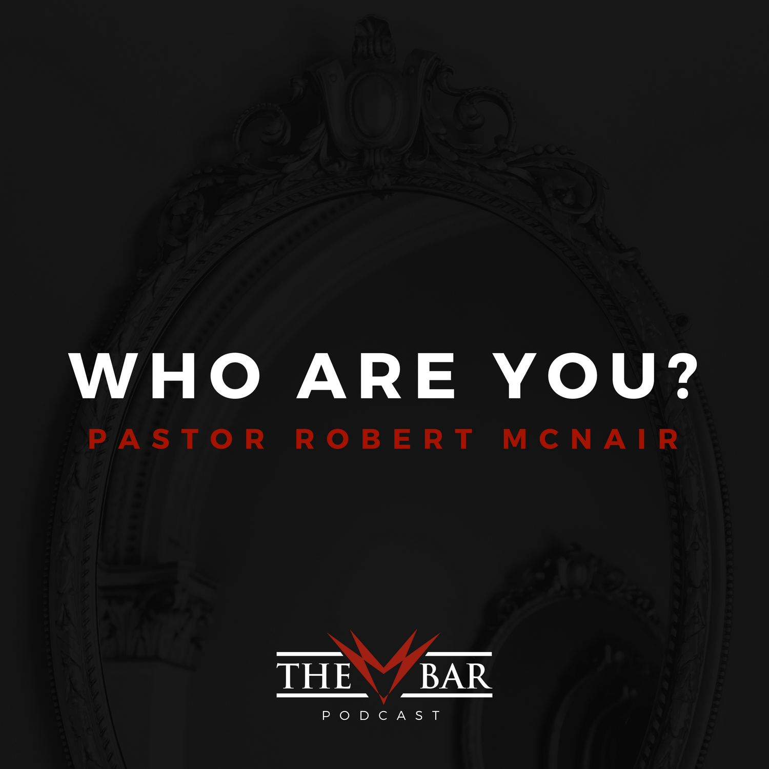 The BAR Podcat - Who Are You