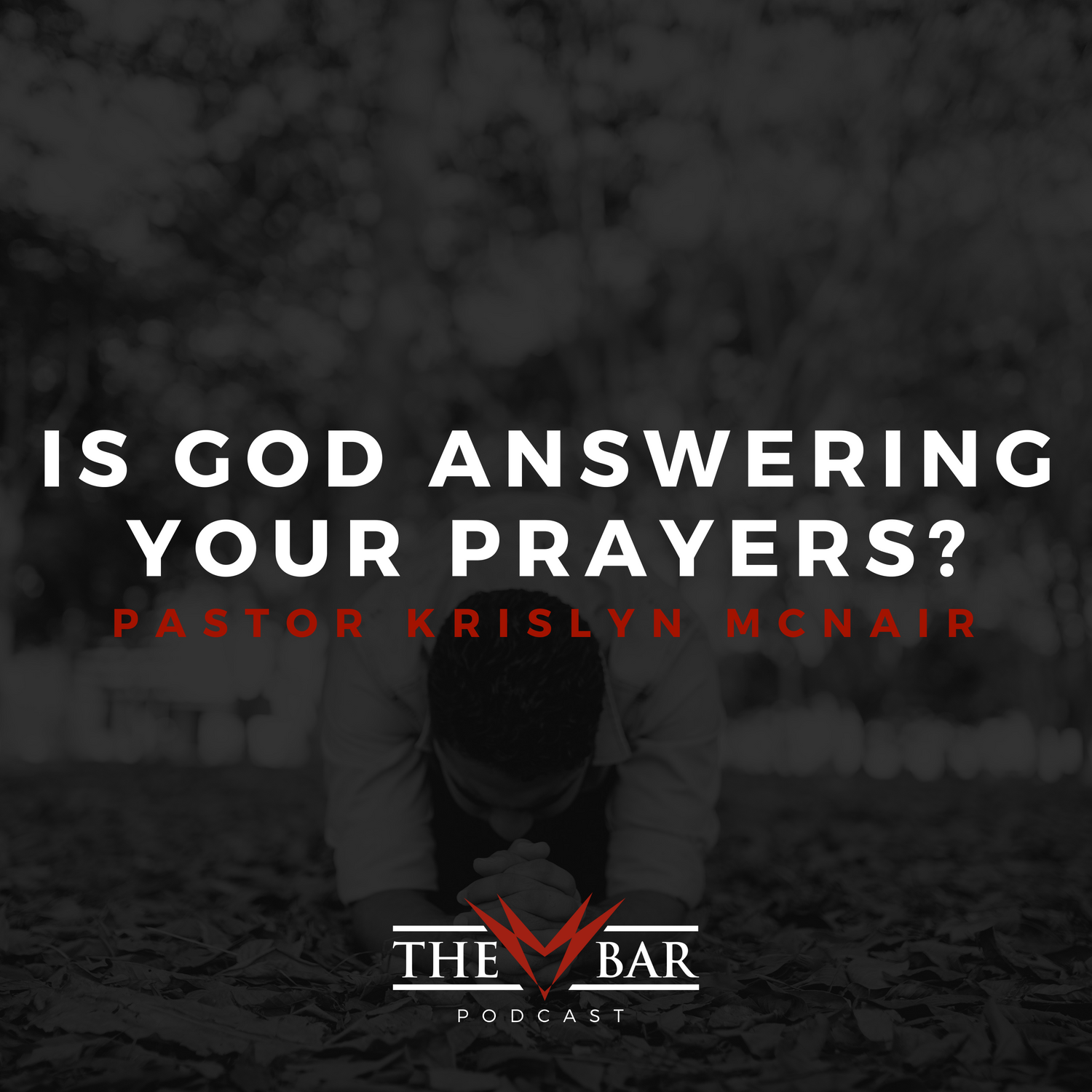 The BAR Podcast - Is God Answering Your Prayers?.png