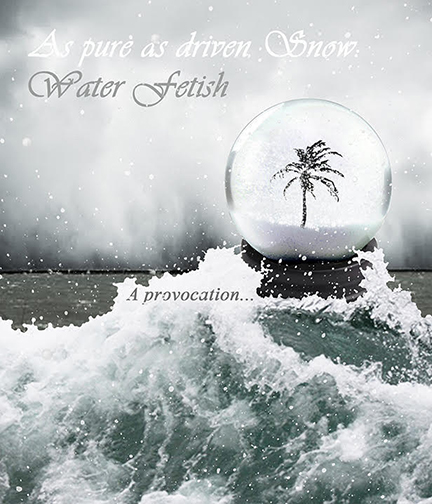 As pure as driven:Snow, Water Fetish - March 19, Saturday, 7-11 pm2623 NW 21 Terrace, Miami FL 33142