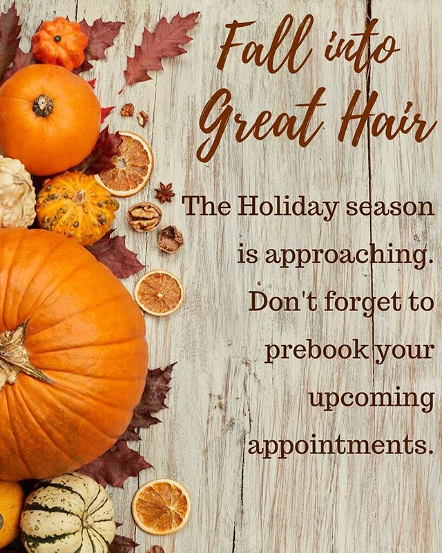 We are starting to book up for the holidays! Make your appts now! 🍁🌿🍁🍃🦃