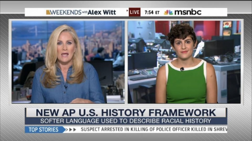 I  joined MSNBC's Alex Witt  to talk about  my scoop  on changes to the AP US History standards related to slavery, racism, and American exceptionalism, which were issued after conservatives in several states complained. The new standards took a  softer tone  on the racial history of America, among other notable changes.
