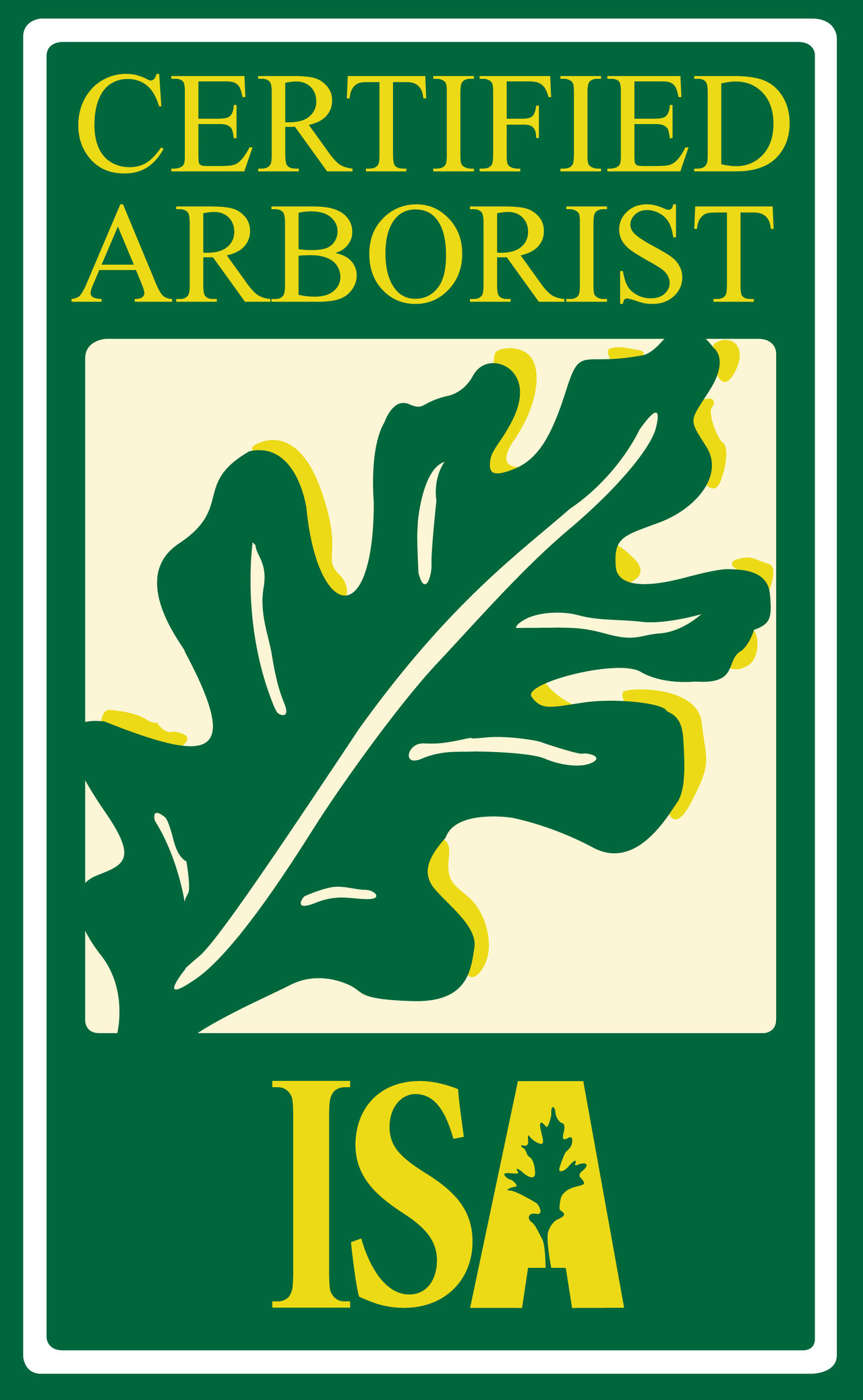 Certified Arborist License #213857 International Society of Aboriculture
