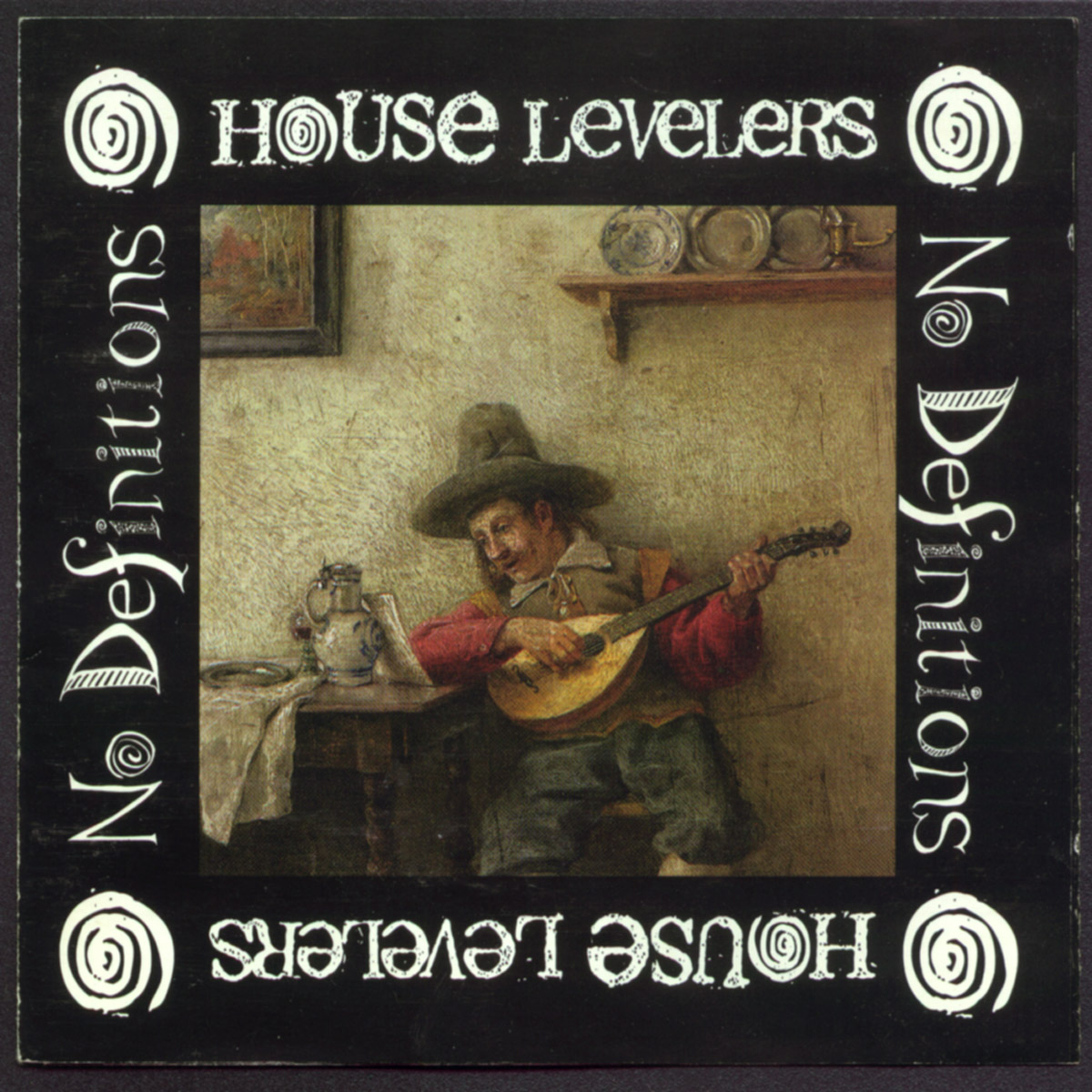 House Levelers  -  No Definitions   Tiptina's Records , 1991 Producer:  Jim Dickinson  Pete on lead vocals, bass and songwriting