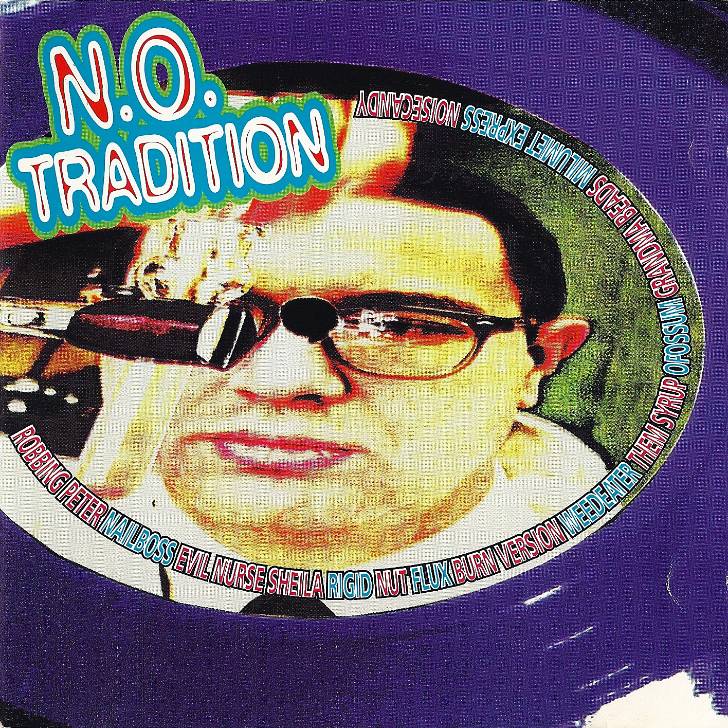 Various Artists (incl. Noisecandy)  -  N.O. Tradition  The Egyptian Room, 1994 Producer: Robinson Mills Pete on lead vocals, guitar, keyboards and songwriting