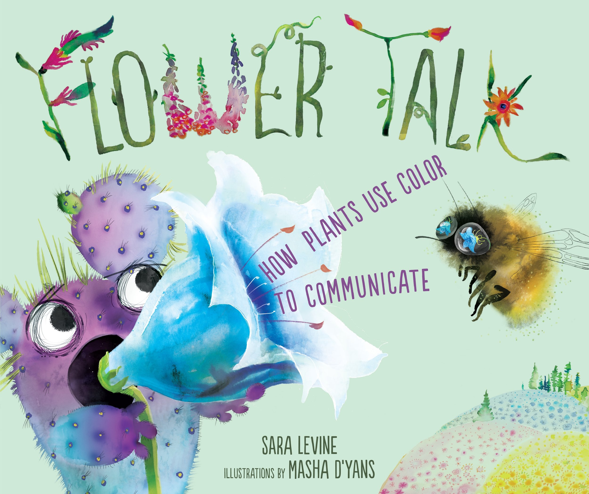 Flower Talk - This new book from Sara Levine features a cantankerous talking cactus as a narrator, revealing to readers the significance of different colors of flowers in terms of which pollinators (bees, bats, birds, etc.) different colors