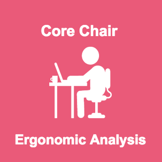 Developed an ergonomic evaluation and analysis of the Core Chair.