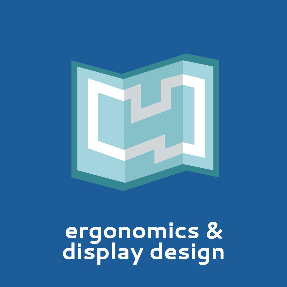 Display Design  - Ergonomic display designs that take into account the human focus and human-factors principles.