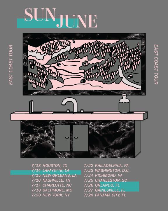 Sun June East Coast Tourbegins tomorrow! - 07.13 Houston, TX @ Spruce Goose (fb)07.14 Lafayette, LA @ The Yoga Garden (fb)07.15 New Orleans, LA @ Siberia (fb)07.16 Nashville, TN @ Fond Object (fb)07.17 Charlotte, NC @ Milestone Club (fb)07.18 Baltimore, MD @ The Holy Underground (fb)07.20 Brooklyn, NY @ Music Hall of Williamsburg (fb)07.24 Richmond, VA @ Gallery 5 (fb)07.25 Charleston, SC @ Tin Roof (fb)07.26 Orlando, FL @ Henoa Center (fb)07.27 Gainesville, FL @ Limin Room07.28 Panama City, FL @ Mosey's (fb)