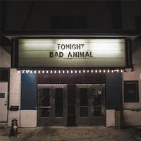 Bad Animal - Tonight (M)