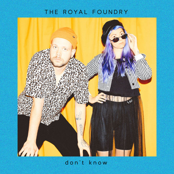 The Royal Foundry- Don't Know (M/Ma)