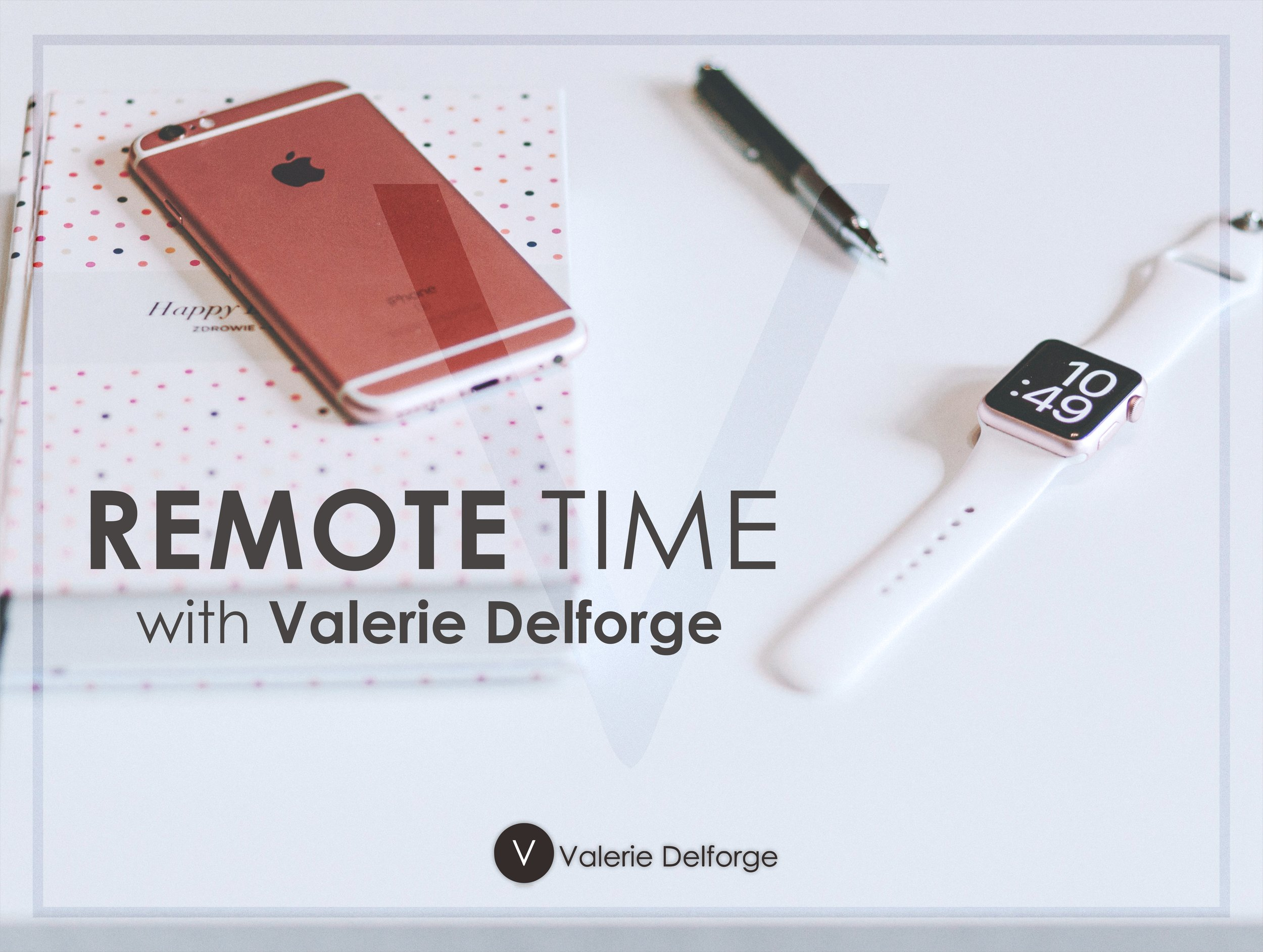 Remote time with Valerie Delforge