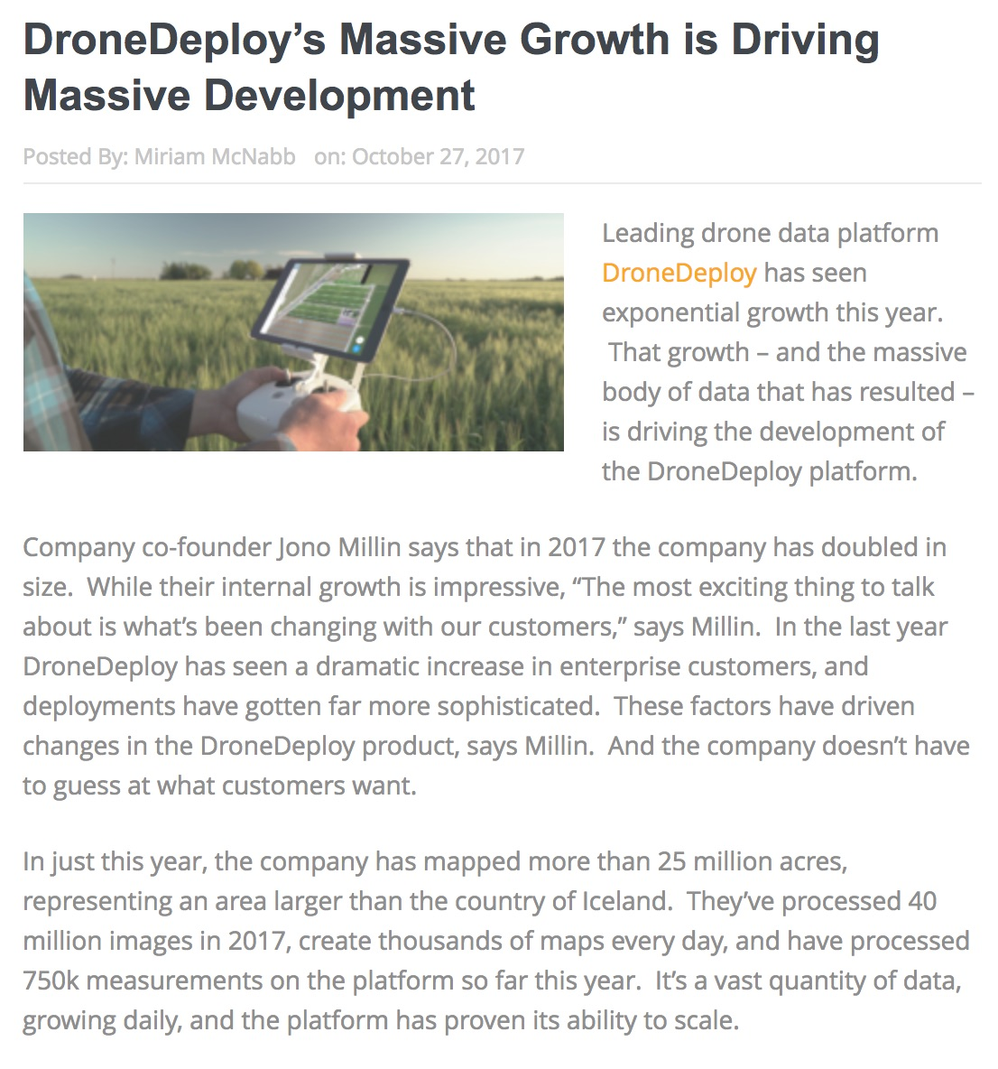 "The DroneDeploy platform includes the largest App Market in the industry, an increasing number of APIs to allow more points of integration, and a Private App option, which allows enterprise customers to customize a solution.  Private apps allow for features like custom flight settings, FAA checklist, customer reporting and workflow automation.  Ian Smith, Head of Business Development for DroneDeploy's App Market, says that DroneDeploy is fostering an ecosystem of innovation.  They currently offer the world's largest collection of apps – over 60, offering solutions for 9 industry verticals.  Over 1 million app runs demonstrate the market's adoption, as does the over 100,000 app installs.  ""People are finding these apps,"" says Smith, ""and using them to solve problems.""  ""More apps, more value, new APIs – we're opening up our platform for more integration points for an even better user experience,"" says Smith.  ""We're opening the platform to the enterprise."""