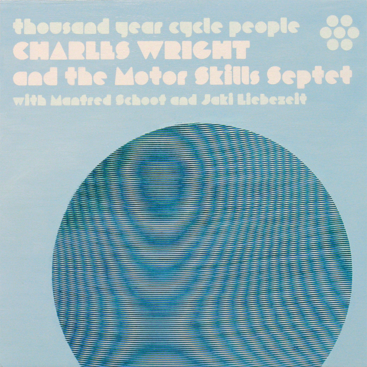 Charles Wright and the Motor Skills Septet – Thousand Year Cycle People – 1972