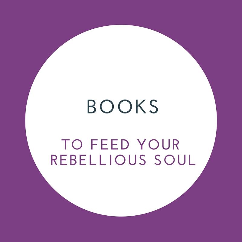 Books for the rebellious soul.jpg