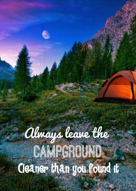 Leave the campground cleaner than you found it