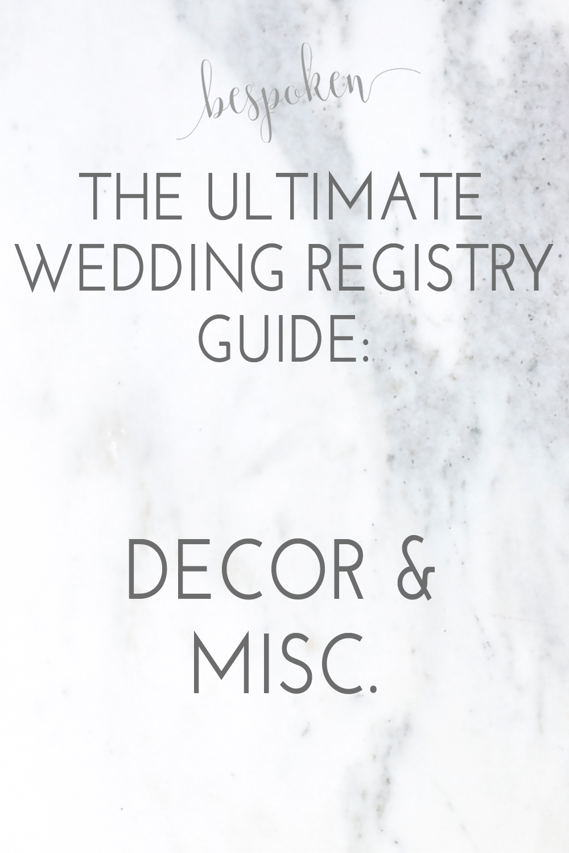 The Ultimate Wedding Registry Guide: Decor & Miscellaneous | Bespoken www.bespokenweddings.com