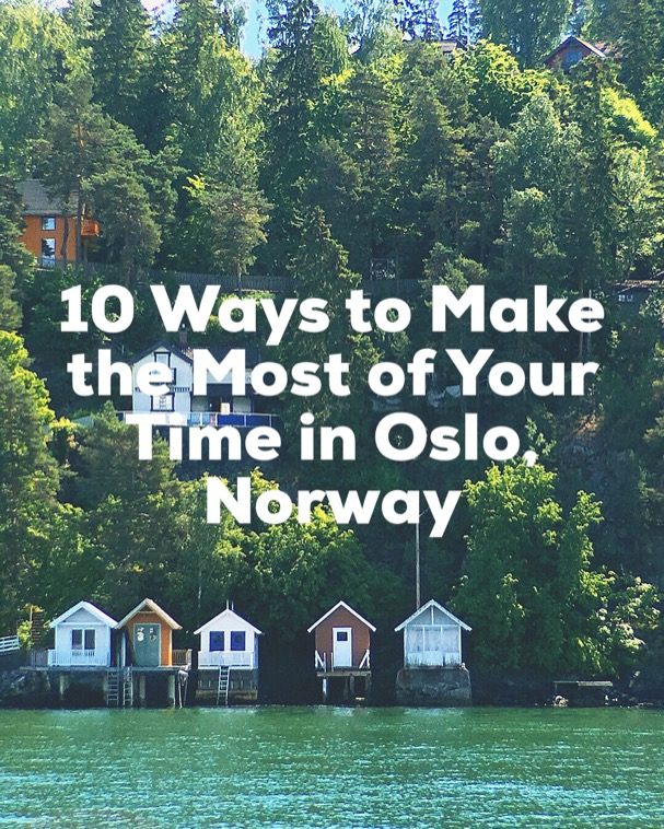 10 Ways to make the most of your time in Oslo, Norway