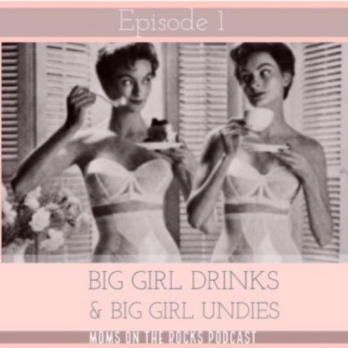 big girl drinks & big girl undies - From the underwear we wear to the celebrities who dare..we're looking at you Don Jr & Brandi Glanville. We wax on the good ole days of Tori & Dean, Loveline with Dr. Drew, and somehow manage to bring up having