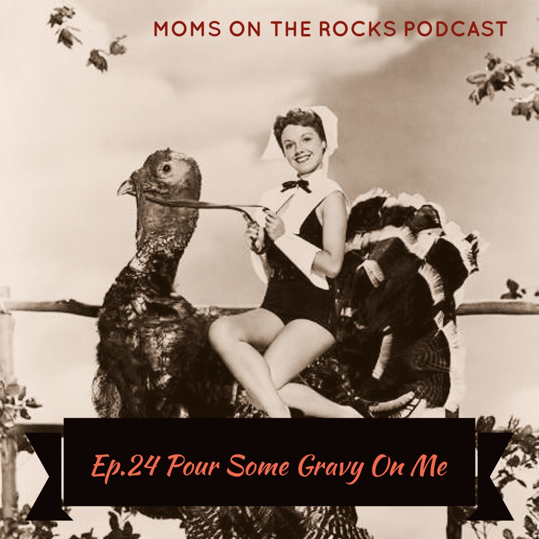 pour some gravy on me - On this episode, Jodie and Carrie discuss the preparation for Thanksgiving. Jodie shares her uh, intimate and scary moment with a randy elephant…and she lived to tell about it. Jodie shares her thoughts on trying to trick the kids into believing they have a dog. The ladies also share their honeymoon stories; for one of them, it was more like the Griswolds go to Disney. Thank you for listening to these madcap broads- they wouldn't be able to do it without you.