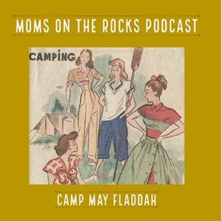 "Camp May Fladdah - The ladies get back together this week to recap the Bataan Death March…guess who is signing up next year? Maybe you too?! Carrie brings up Mario ""Slater"" Lopez getting hired and Natalie Morales is maaad. Jodie shares her thoughts on sleepovers and where do you draw the line when kids have anxiety?"