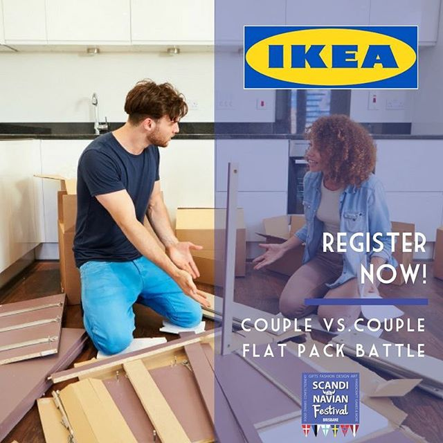 For the first time in the history, the Scandinavian Festival Brisbane presents - THE BATTLE OF THE FLAT PACKS - brought to you by IKEA North Lakes  We're seeking 2 couples to battle it out for the chance to win the end product XXXX (you'll find out on the day - no sneaky training allowed). To register to go in the draw to attend, head straight to the INFORMATION stall located at the entry when you arrive :D  Sees snart!  Sunday 9th September - Perry Park, Bowen Hills $2 Gold Coin Entry - kids under 12 free