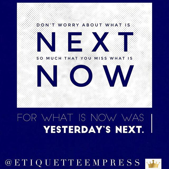 #selflove #etiquette #bepresent #now #theetiquetteempress #today #liveinthemoment #love