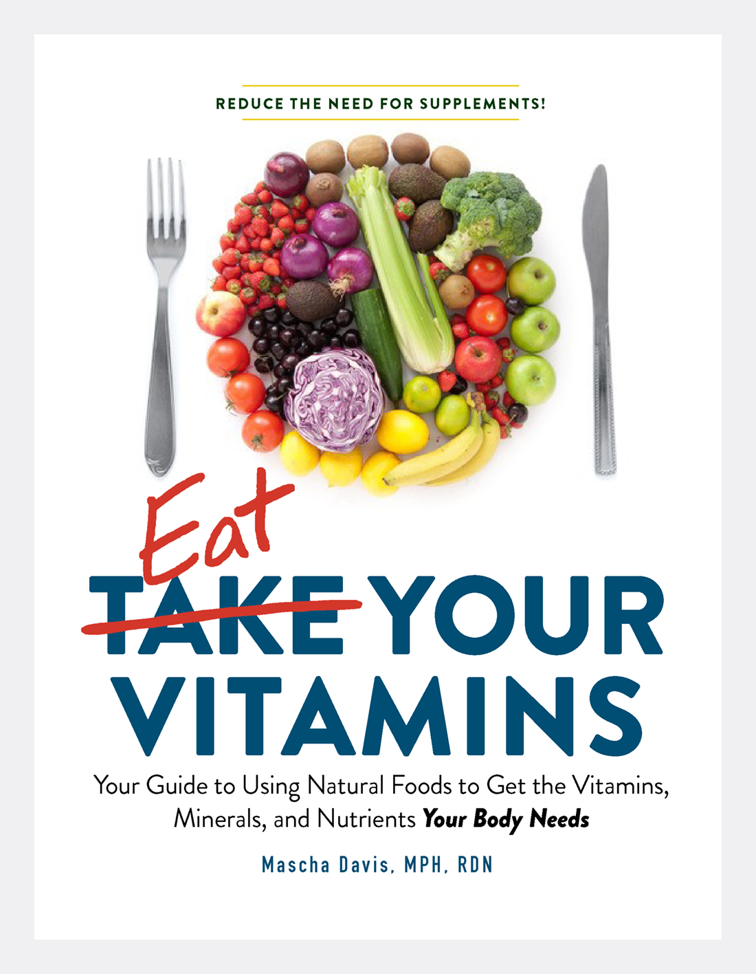 Pre-Order Mascha's New Book! - The A-to-Z guide to essential vitamins, minerals, and nutrients, so you can ditch synthetic supplements and promote health naturally with nourishing foods.