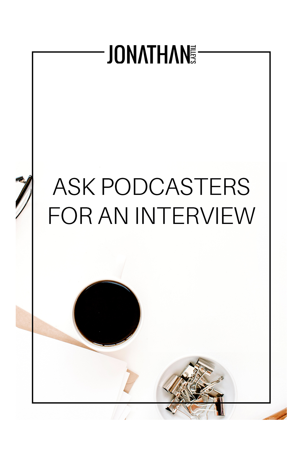 SS-Ask Podcaster For An Interview_Cover.jpg