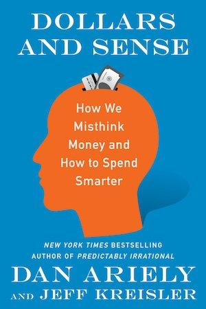 Miriam Ballesteros - Dollars and Sense, by Dan Ariely and Jeff Kreisler