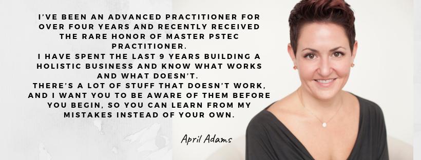 I've been an Advanced practitioner for over four years and recently received the rare honor of Master PSTEC Practitioner. I have spent the last 9 years building a holistic business and know what works and what doesn'.png