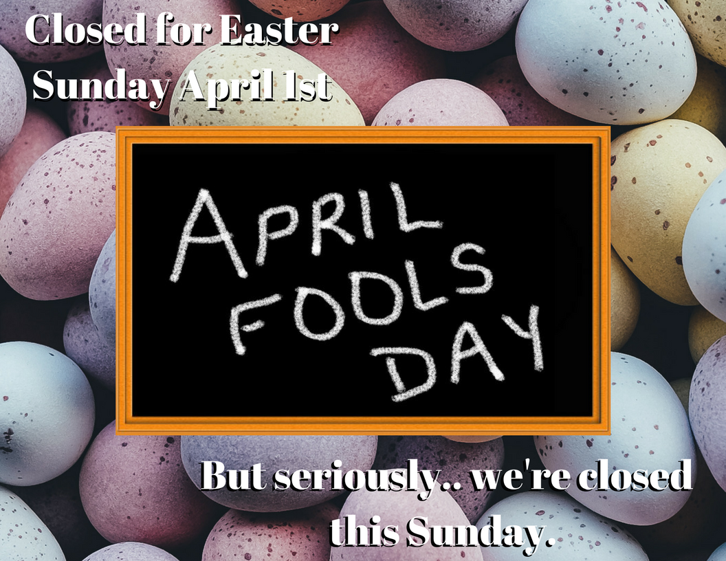 Closed for Easter Sunday April 1st.png