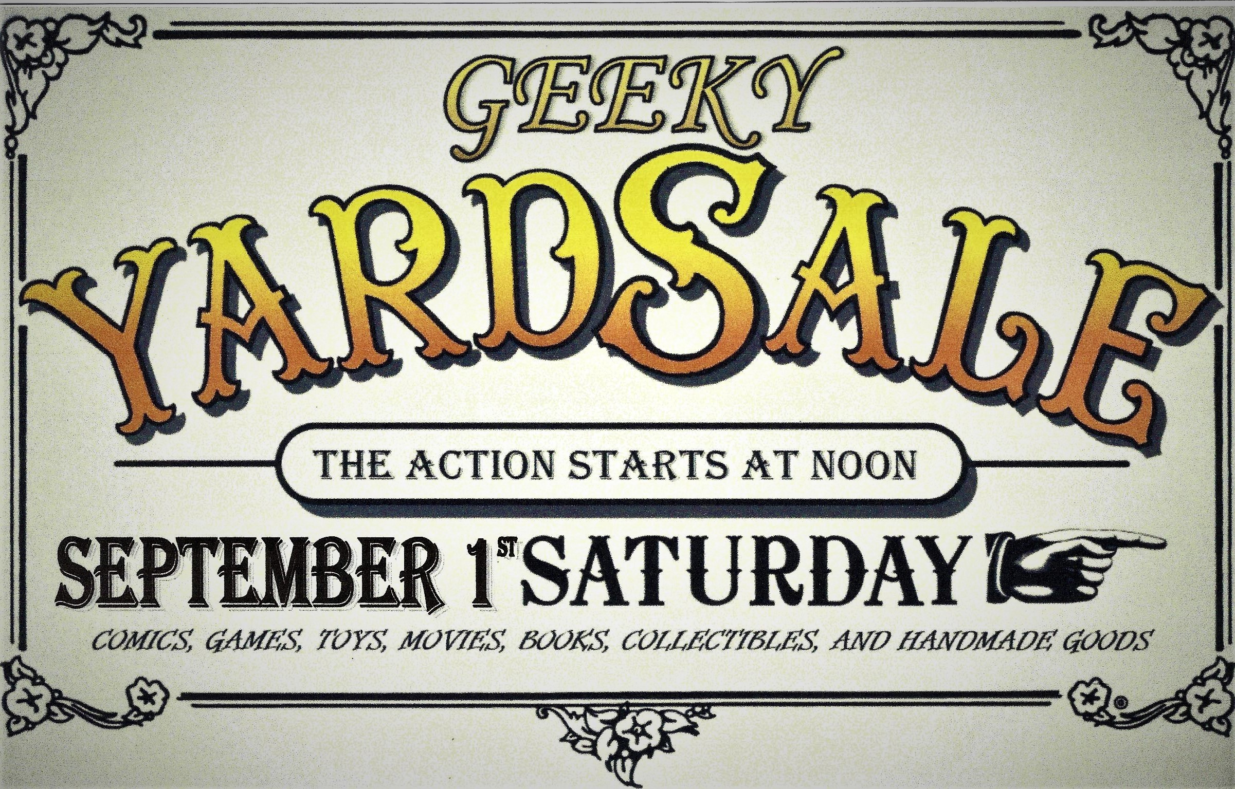 """The Geeky Yard Sale is Saturday, September 1st from 12:00 PM until 6:00 PM at the St. Charles Location!  Do you have stuff to sell? This is the perfect opportunity to get rid of your comics, games, statues, miniatures, handmade goods and anything else related to Geeky material. Just come into the Shop to pick up a Vendor Application or print one off and turn it in! You can find the application on our """"Geeky Yard Sale Application Sign Up"""" event. Applications are due August 19th, and the vendor list will be announced August 20th!  Not wanting to sell? Can't part ways with your favorite collectibles? Then don't miss the chance to shop all the awesome merchandise everyone is bringing in!"""