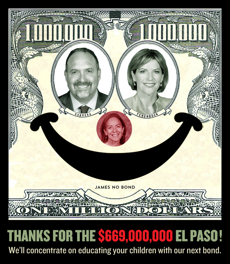 A clownish money face built from the visages of the three most visible pushers of the bond: Juan Cabrera, EPISD Superintendent; Dori Fenenbock, EPISD Board of Trustees president and Susie Byrd, EPISD Board and former city rep.