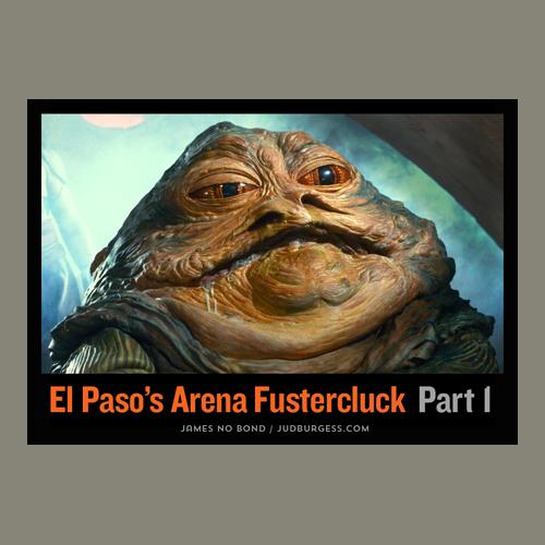 El Paso Arena Fustercluck Part 1 © Jud Burgess