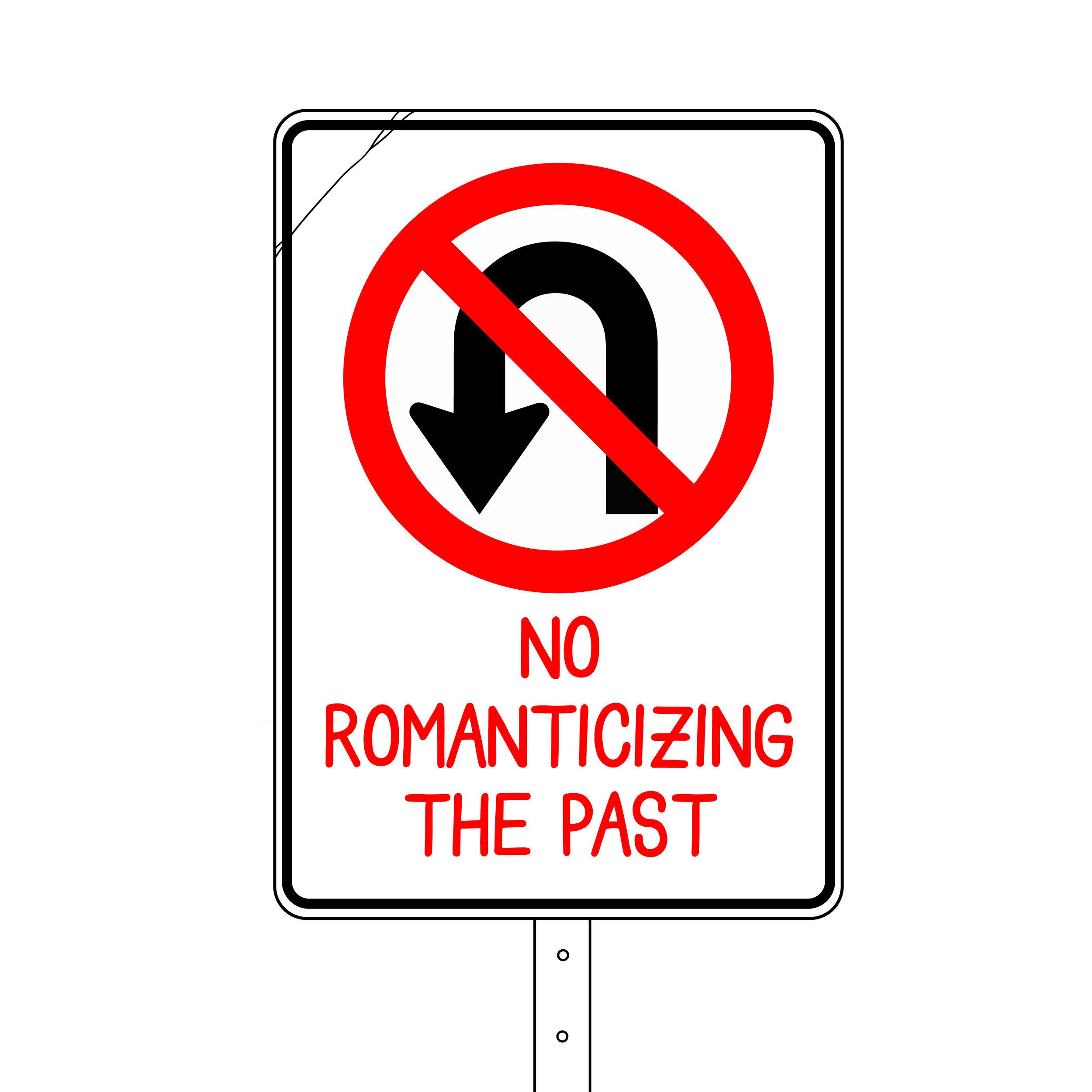 noromanticizingthepast-01.jpg