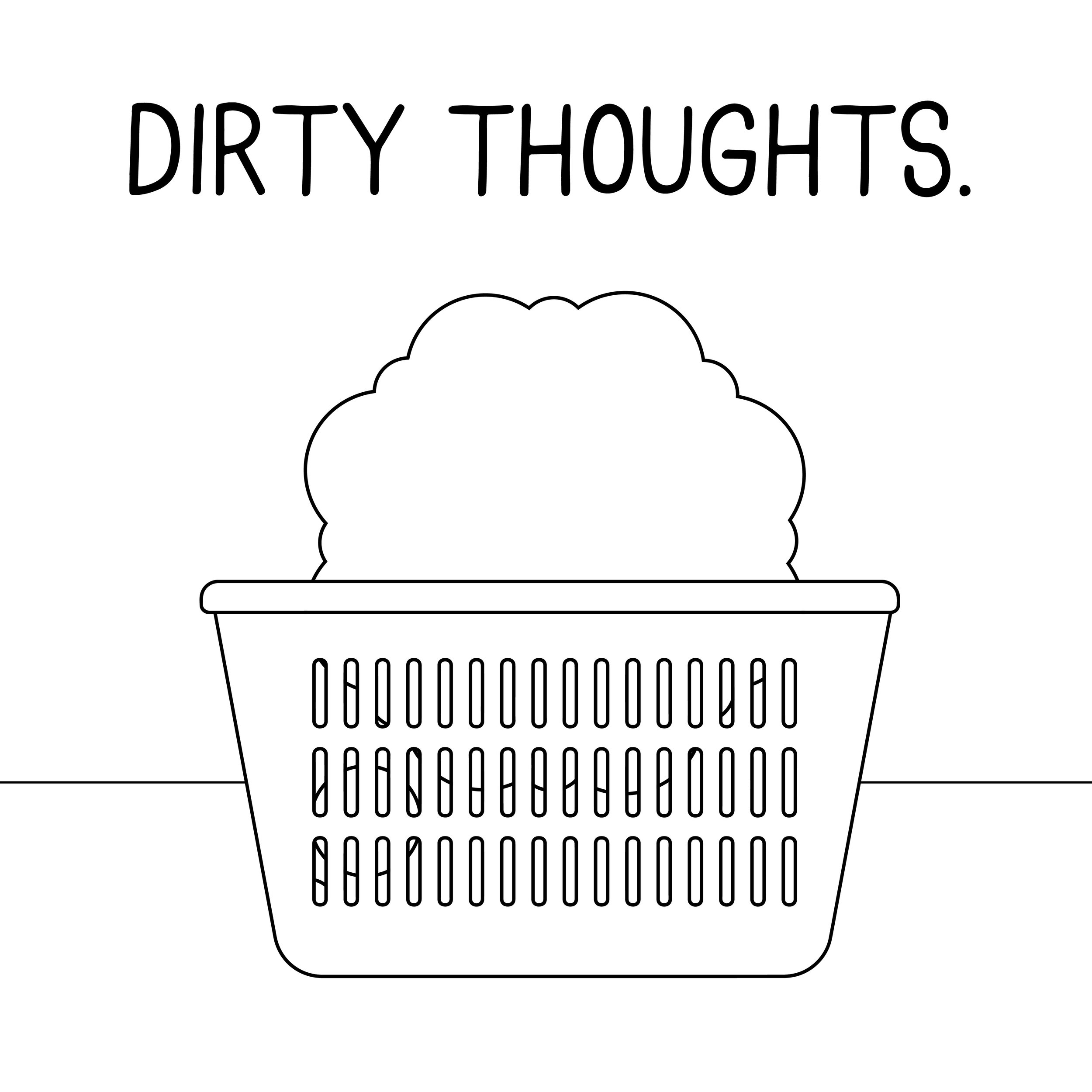 dirtythoughtsbasket-01.jpg