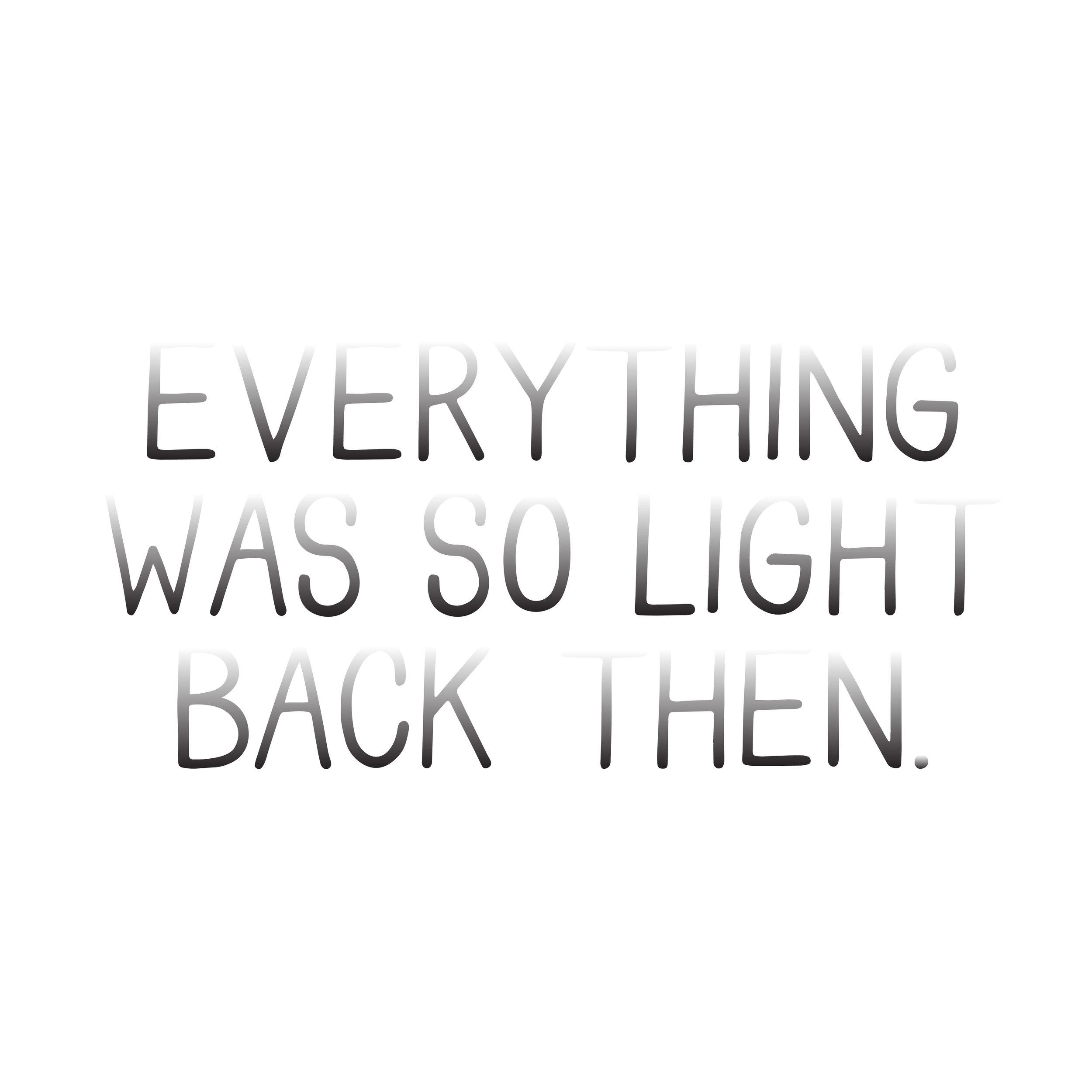 everythingwassolight-01.jpg