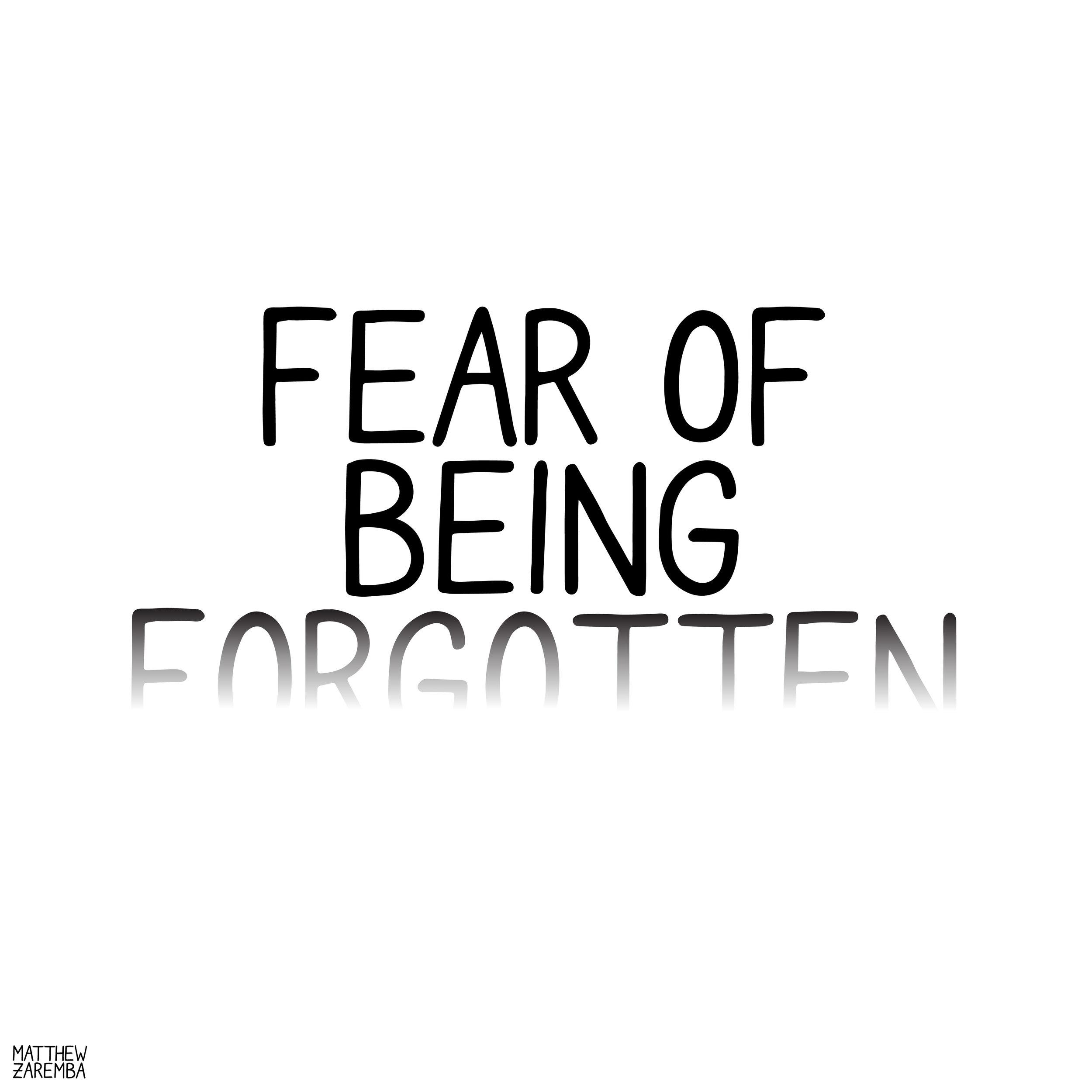 fearofbeingforgotten-01.jpg