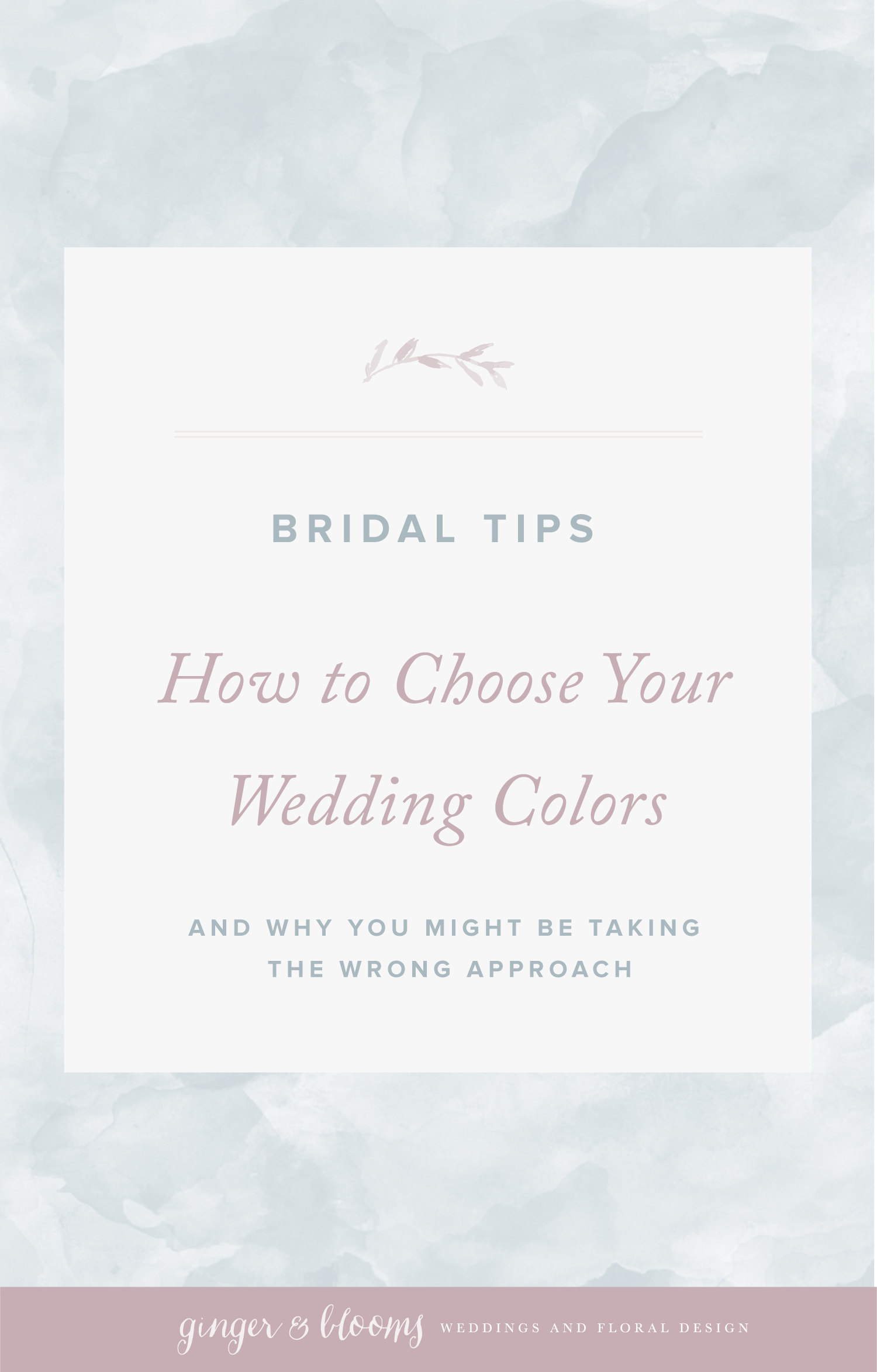 How To Choose Your Wedding Colors Ginger Blooms