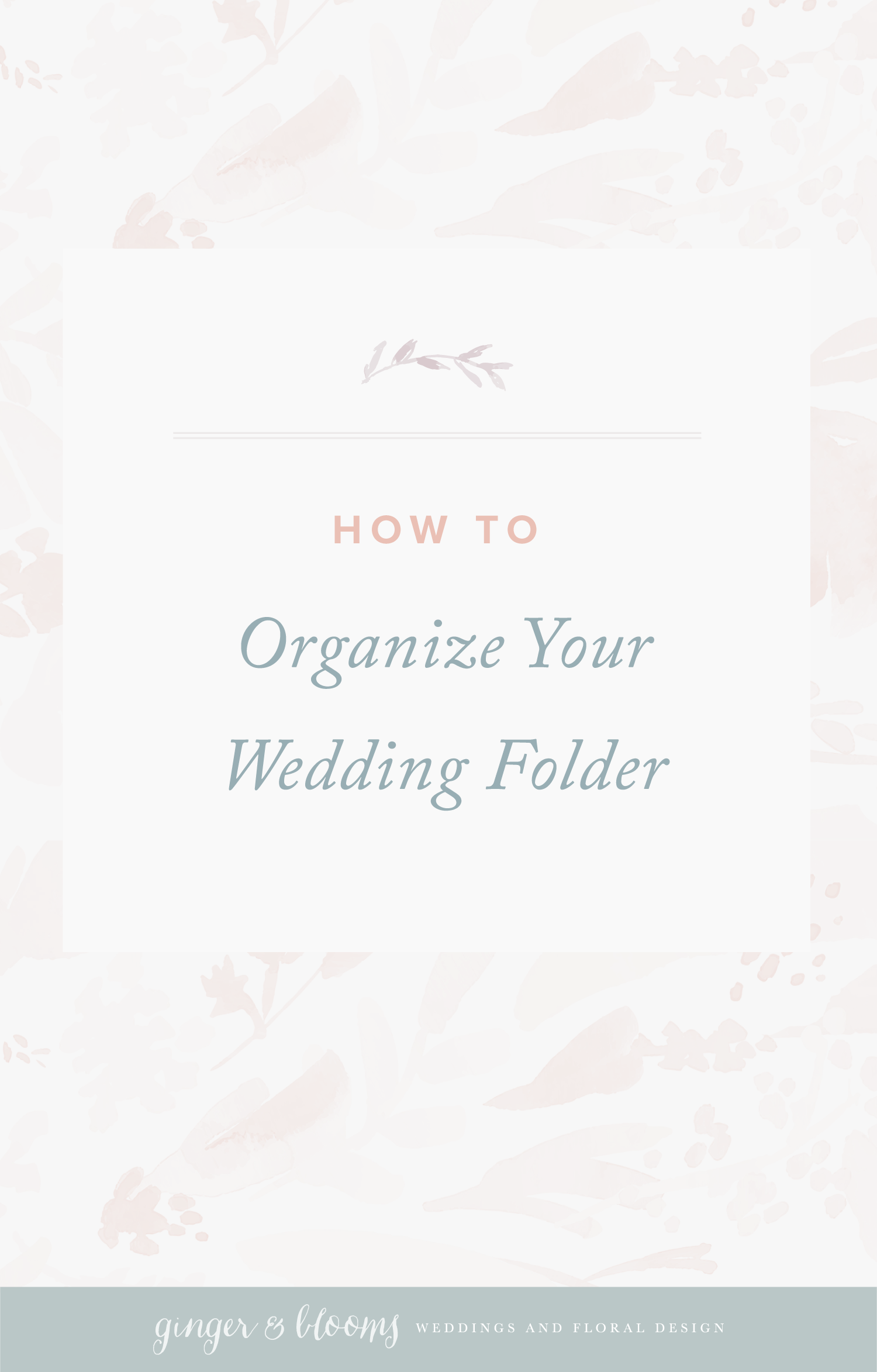 Ginger and Blooms | Mid Atlantic Wedding Planning and Florals | How to Organize Your Wedding Folder