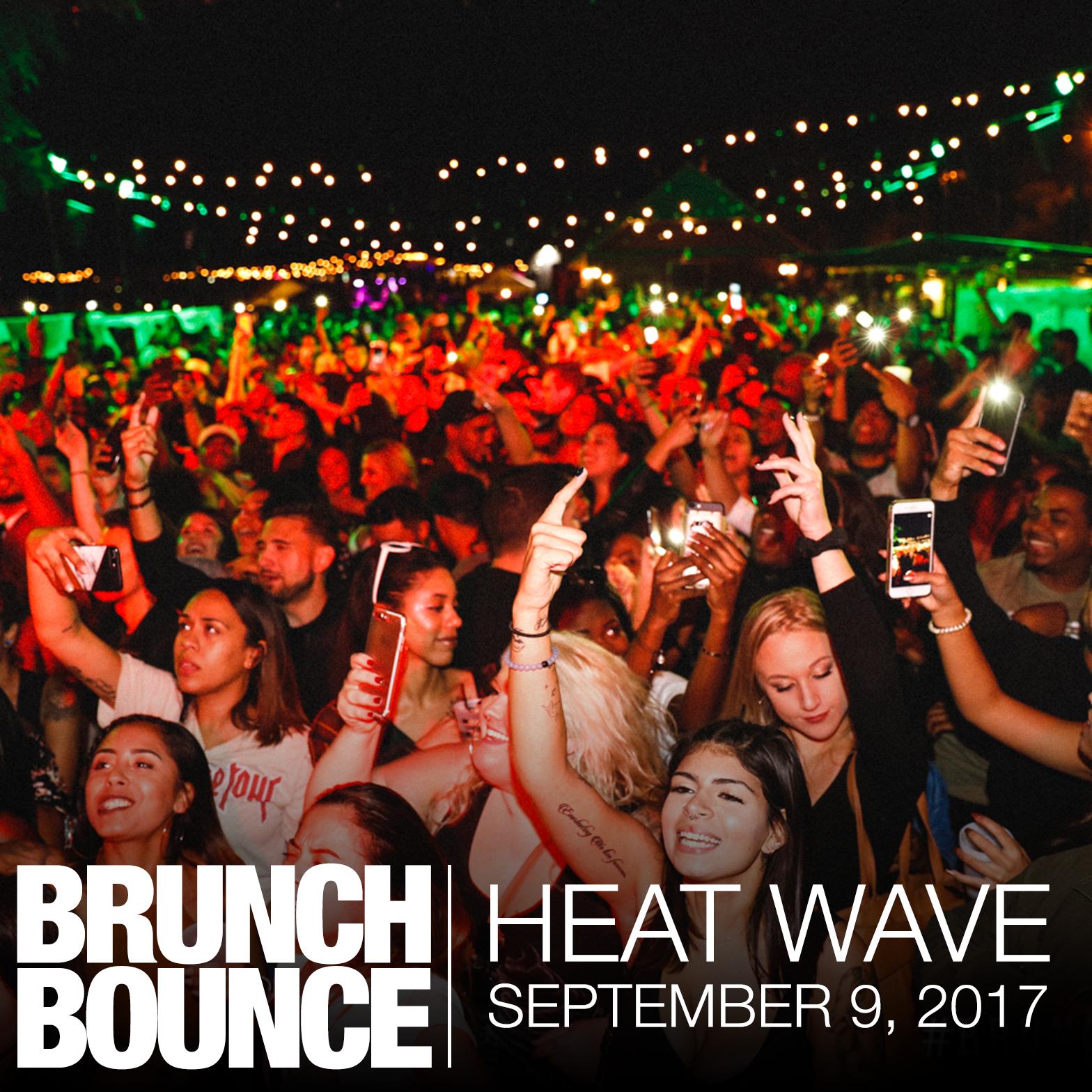 Brunch Bounce Heat Wave 9.9.17
