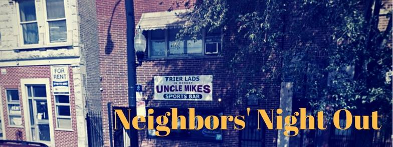 When:  Friday, October 6  Where:  Uncle Mike's Sports Bar, 4010 W. Armitage Ave.  Time:  6-9 p.m.  Hermosa Neighborhood Association invites you to our social night! Come and meet your neighbors, chat with friends you already know, see some new faces, and enjoy some lively company! Light snacks provided but you buy your own drinks! :-)  Since it's Halloween month, feel free to wear your favorite spooky digs (or not, it's cool).  Feel free to bring your friends from other neighborhoods, too!