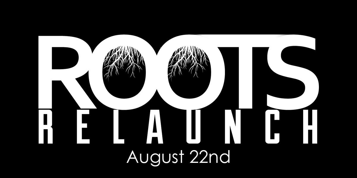 Roots Relaunch.jpg